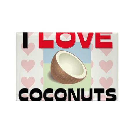 I Love Coconuts Rectangle Magnet