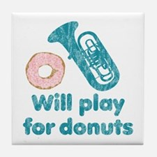 Will Play Tuba for Donuts Tile Coaster