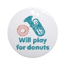Will Play Tuba for Donuts Ornament (Round)