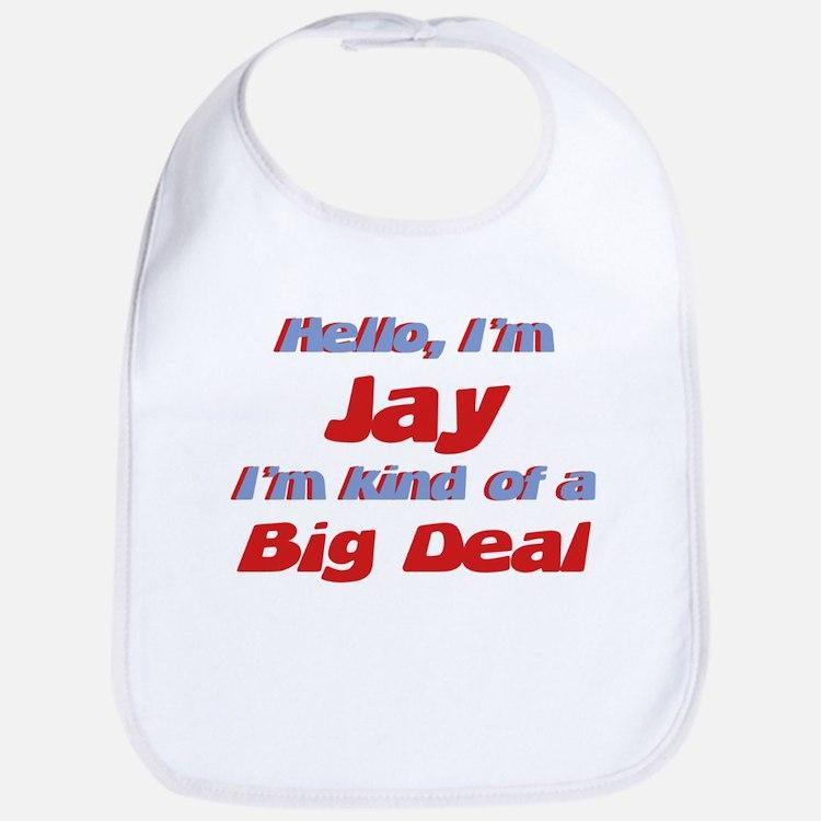 I'm Jay - I'm A Big Deal Bib