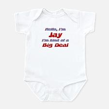 I'm Jay - I'm A Big Deal Infant Bodysuit
