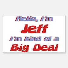 I'm Jeff - I'm A Big Deal Rectangle Decal