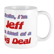 I'm Jeff - I'm A Big Deal Mug