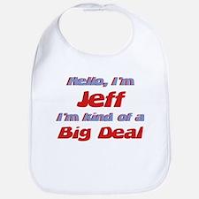 I'm Jeff - I'm A Big Deal Bib