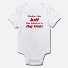 I'm Jeff - I'm A Big Deal Infant Bodysuit