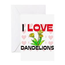 I Love Dandelions Greeting Card