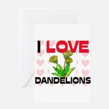 I Love Dandelions Greeting Card