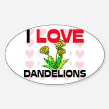 I Love Dandelions Oval Decal