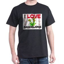 I Love Dandelions T-Shirt
