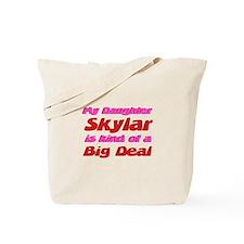My Daughter Skylar - Big Deal Tote Bag