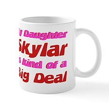 My Daughter Skylar - Big Deal Mug