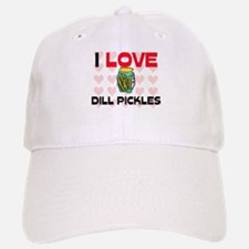 I Love Dill Pickles Baseball Baseball Cap