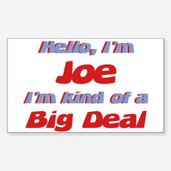 I'm Joe - I'm A Big Deal Rectangle Decal