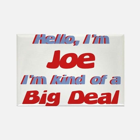 I'm Joe - I'm A Big Deal Rectangle Magnet