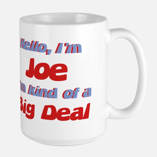 I'm Joe - I'm A Big Deal Large Mug