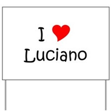 Luciano Yard Sign
