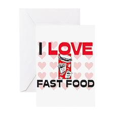 I Love Fast Food Greeting Card