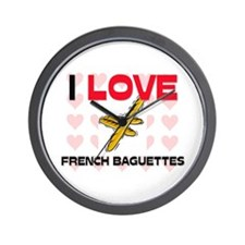 I Love French Baguettes Wall Clock
