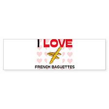 I Love French Baguettes Bumper Bumper Sticker