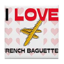 I Love French Baguettes Tile Coaster