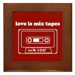 Love is Mix Tapes Framed Tile