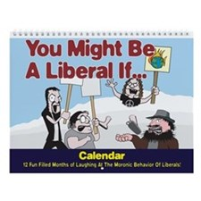 You Might Be A Liberal If...wall Calendar