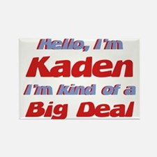 I'm Kaden - I'm A Big Deal Rectangle Magnet