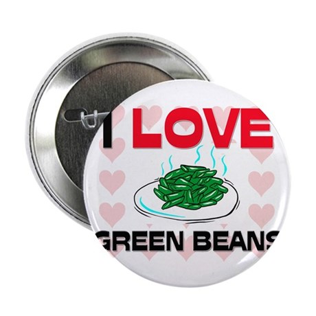 """I Love Green Beans 2.25"""" Button (10 pack)"""