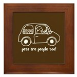 Pets Are People Too! Framed Tile