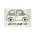 Pets Are People Too! Rectangle Magnet