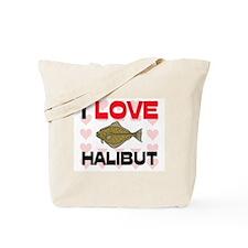 I Love Halibut Tote Bag