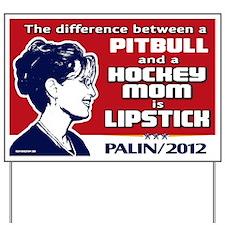 Pitbull Quote - Palin 2012 Yard Sign