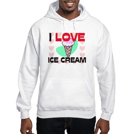 I Love Ice Cream Hooded Sweatshirt