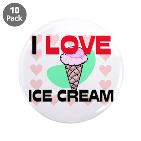 "I Love Ice Cream 3.5"" Button (10 pack)"