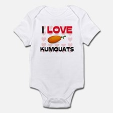 I Love Kumquats Infant Bodysuit
