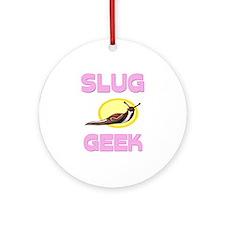 Slug Geek Ornament (Round)