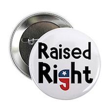 "Raised Right 2 2.25"" Button"