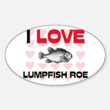 I Love Lumpfish Roe Oval Decal