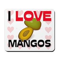 I Love Mangos Mousepad