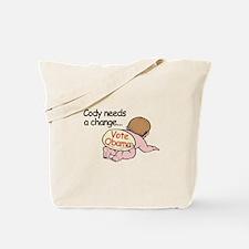 Cody Needs Change - Vote Obam Tote Bag