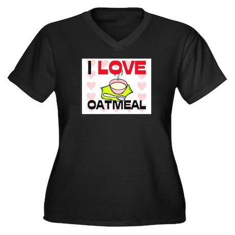 I Love Oatmeal Women's Plus Size V-Neck Dark T-Shi