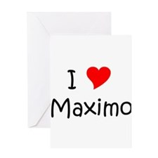 Unique I love maximo Greeting Card