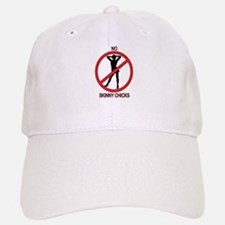 No Skinny Chicks Baseball Baseball Cap