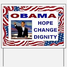 Hope Change Dignity Obama Yard Sign