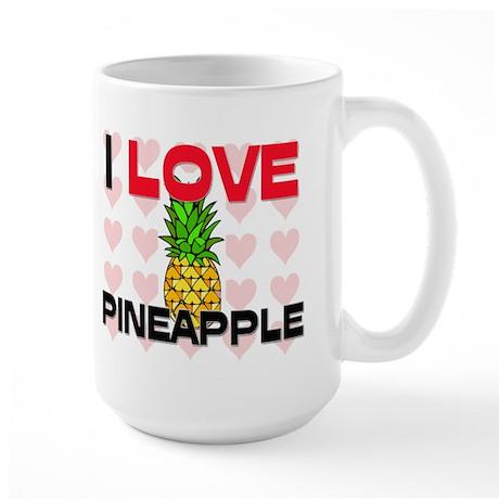 I Love Pineapple Large Mug