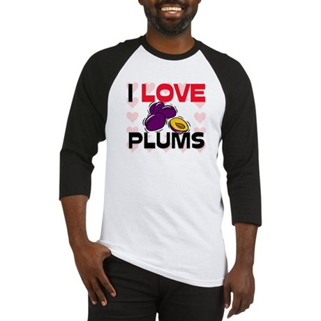 I Love Plums Baseball Jersey