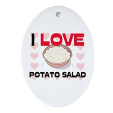 I Love Potato Salad Oval Ornament