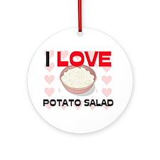 I Love Potato Salad Ornament (Round)