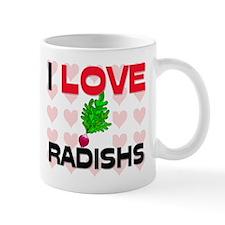 I Love Radishs Mug