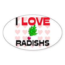 I Love Radishs Oval Decal